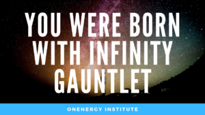 you were born with infinity gauntlet